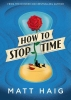 <b>Haig Matt</b>,How to Stop Time