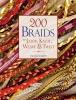 Jacqueline Carey, 200 Braids to Loop, Knot, Weave & Twist