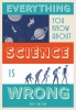 Malcolm Brown, Everything You Know about Science is Wrong