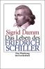 Damm, Sigrid, Das Leben des Friedrich Schiller