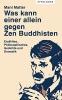 Matter, Mani, Was kann einer allein gegen Zen Buddhisten
