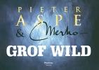 Pieter Aspe en Merho, Grof Wild