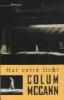 Colum McCann, Het verre licht
