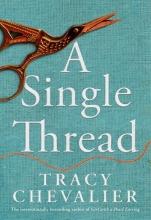 Chevalier, Tracy A Single Thread