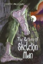 Bruchac, Joseph The Return of Skeleton Man