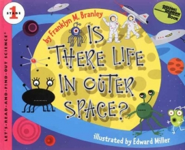 Branley, Franklyn M. Is There Life in Outer Space?