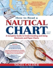 Calder, Nigel How to Read a Nautical Chart, 2nd Edition (Includes All of Chart #1)