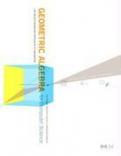 Leo (Informatics Institute, Faculty of Sciences, University of Amsterdam, The Netherlands) Dorst,   Daniel (Intelligent Autonomous Systems, University of Amsterdam, The Netherlands) Fontijne,   Stephen (University of Waterloo, Ontario, Canada) Mann Geometric Algebra for Computer Science (Revised Edition)