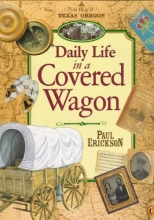 Erickson, Paul Daily Life in a Covered Wagon