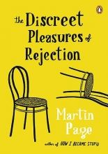 Page, Martin The Discreet Pleasures of Rejection