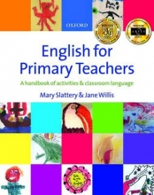 Slattery, Mary,   Willis, Jane English for Primary Teachers
