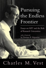 Charles M. Vest Pursuing the Endless Frontier