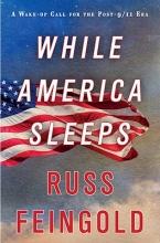 Feingold, Russ While America Sleeps