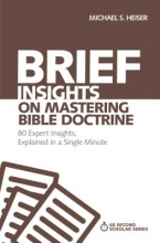 Michael S. Heiser Brief Insights on Mastering Bible Doctrine