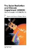 Rottman, G. J. The Solar Radiation and Climate Experiment (SORCE)