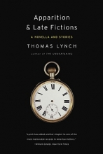 Lynch, Thomas Apparition & Late Fictions