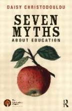 Daisy (Head of Research and Innovation at ARK Academies, UK) Christodoulou Seven Myths About Education