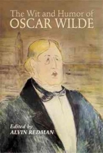 Wilde, Oscar The Wit and Humor of Oscar Wilde