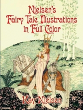 Nielsen, Kay Nielsen`s Fairy Tale Illustrations in Full Color