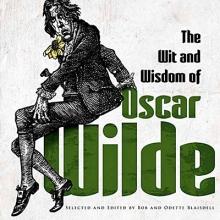 Wilde, Oscar The Wit and Wisdom of Oscar Wilde