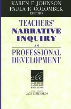 Teachers` Narrative Inquiry as Professional Development