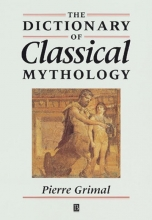Grimal, Pierre The Dictionary of Classical Mythology