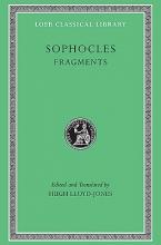 Sophocles,   Hugh (Emeritus Regius Professor of Greek, Oxford University) Lloyd-Jones Fragments