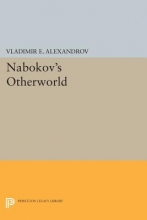 Alexandrov, Vladimir E. Nabokov`s Otherworld