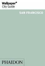 Wallpaper* , Wallpaper* City Guide San Francisco