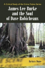 Bogue, Barbara James Lee Burke and the Soul of Dave Robicheaux