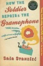 Stanisic, Sasa How the Soldier Repairs the Gramophone