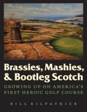 Kilpatrick, Bill Brassies, Mashies, & Bootleg Scotch