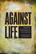 Against Life