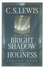 Reed, Gerard C.S. Lewis and the Bright Shadow of Holiness