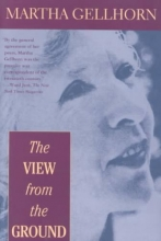 Gellhorn, Martha The View from the Ground