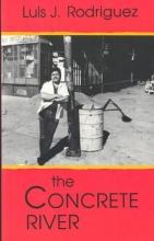 Rodriguez, Luis J. The Concrete River