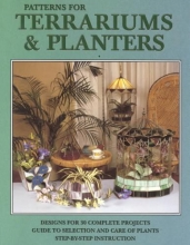 Randy Wardell,   Judy Wardell Patterns for Terrariums & Planters