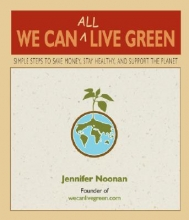 Noonan, Jennifer We Can All Live Green