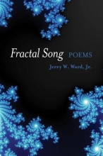 Ward, Jerry W., Jr. Fractal Song
