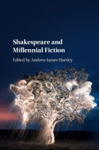 Hartley, Andrew James Shakespeare and Millennial Fiction