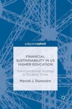 Dumestre, Marcel J. Financial Sustainability in US Higher Education