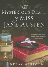 Ashford, Lindsay The Mysterious Death of Miss Jane Austen
