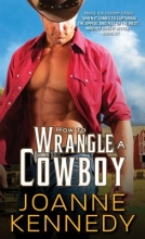 Kennedy, Joanne How to Wrangle a Cowboy