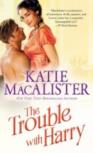 MacAlister, Katie The Trouble With Harry