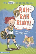 Jones, Christianne C. My First Graphic Novel: Rah-rah Ruby!