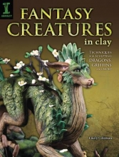 Coleman, Emily Fantasy Creatures in Clay