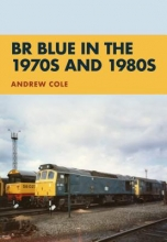 Andrew Cole BR Blue in the 1970s and 1980s