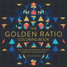 Richards, Steve The Golden Ratio Coloring Book
