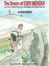 Freddy  Merckx De droom van Eddy Merkx