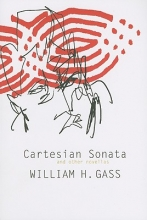 Gass, William H. Cartesian Sonata and Other Novellas